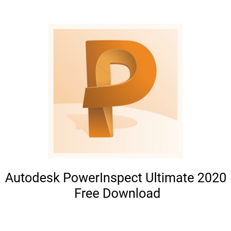 Download Autodesk PowerInspect Ultimate 2020