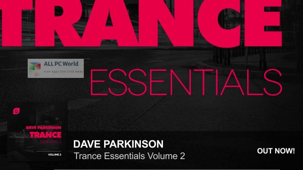 Dave Parkinson Trance Essentials Volume 2 Setup Free Download